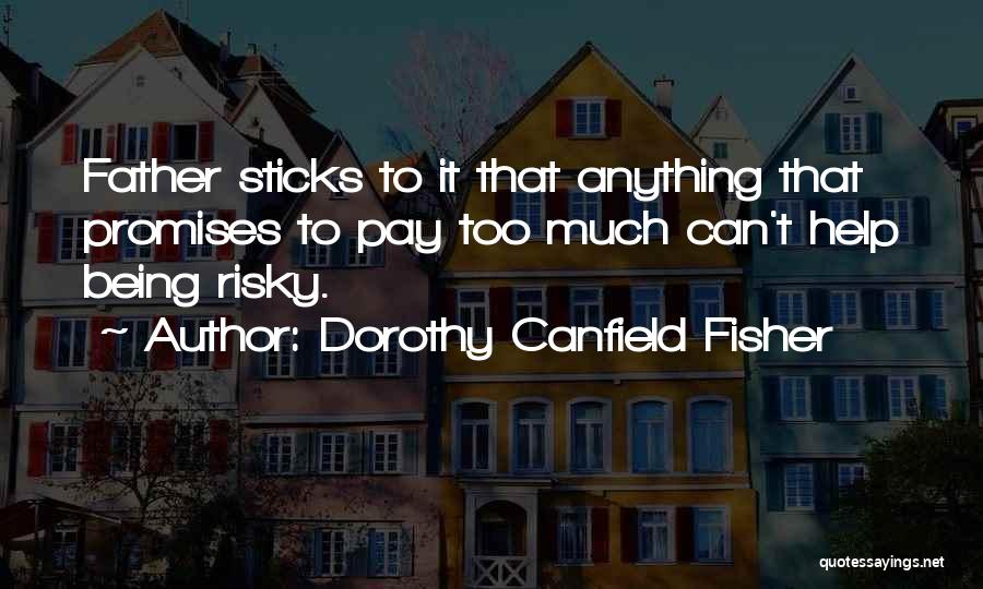 Dorothy Canfield Fisher Quotes 91560