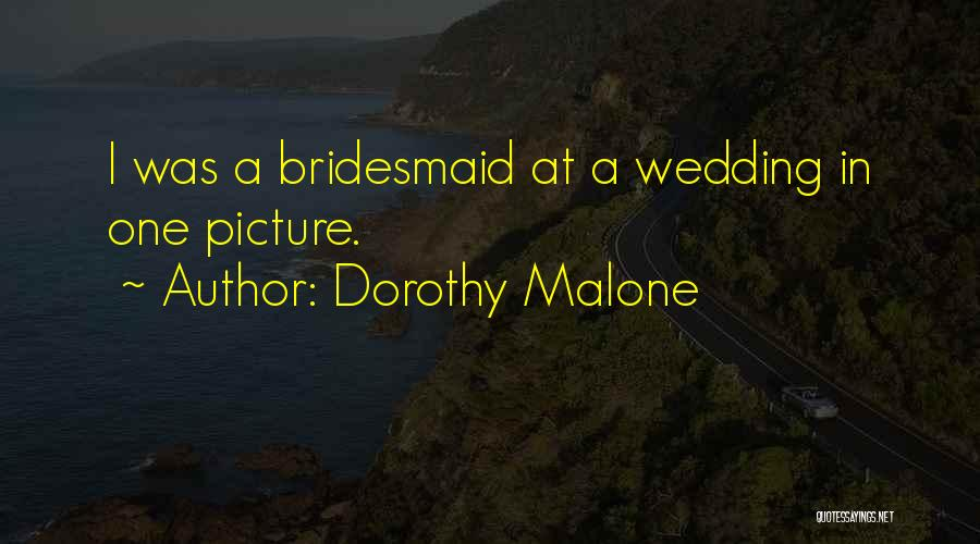 Dorothy Malone Quotes 372114