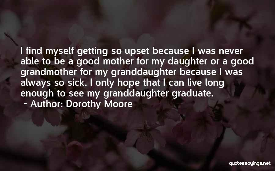 Dorothy Moore Quotes 580440