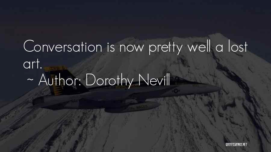 Dorothy Nevill Quotes 1387456