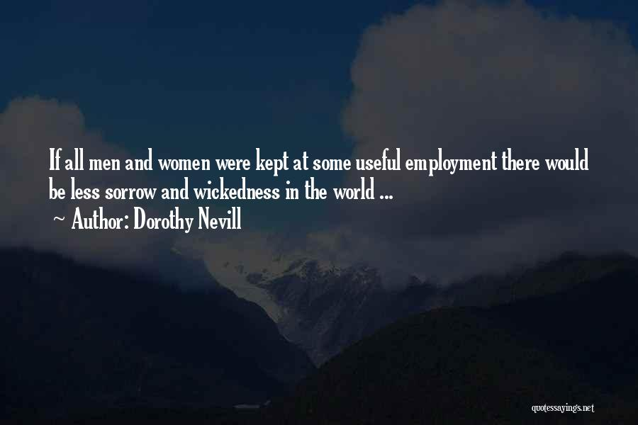 Dorothy Nevill Quotes 2092348