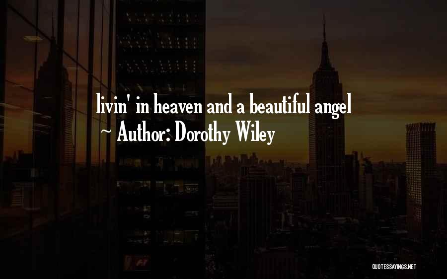 Dorothy Wiley Quotes 1526988