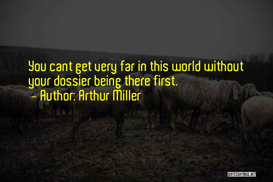 Dossier Quotes By Arthur Miller
