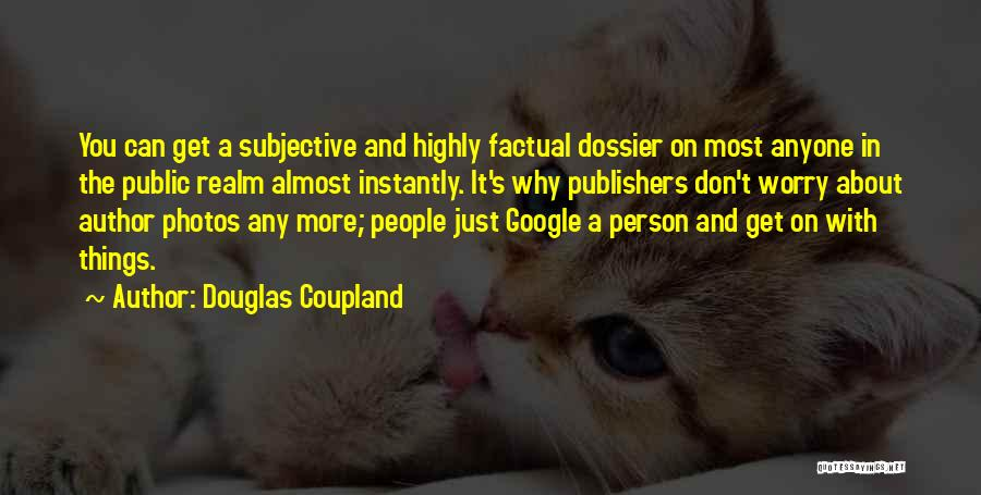 Dossier Quotes By Douglas Coupland