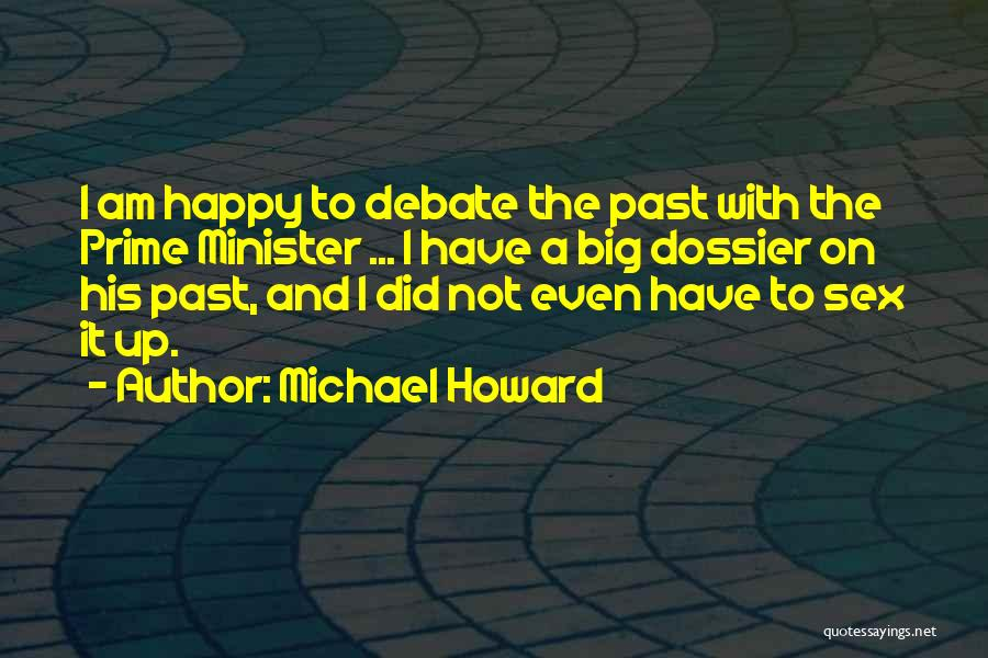 Dossier Quotes By Michael Howard