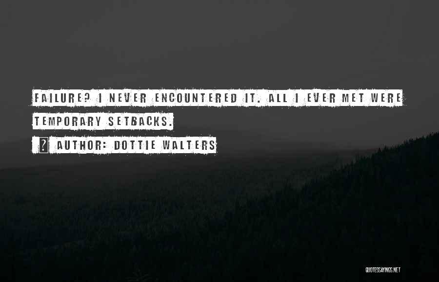 Dottie Walters Quotes 976772