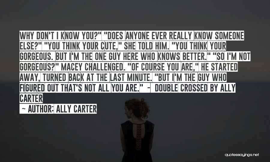 Double Crossed Ally Carter Quotes By Ally Carter