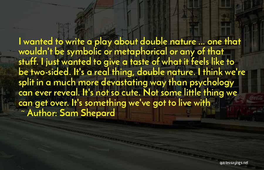 Double Sided Quotes By Sam Shepard
