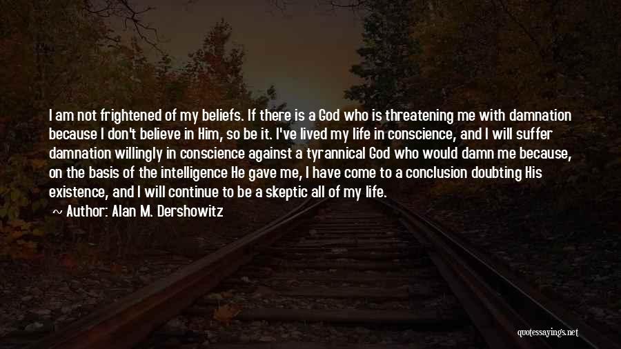 Doubting God Quotes By Alan M. Dershowitz