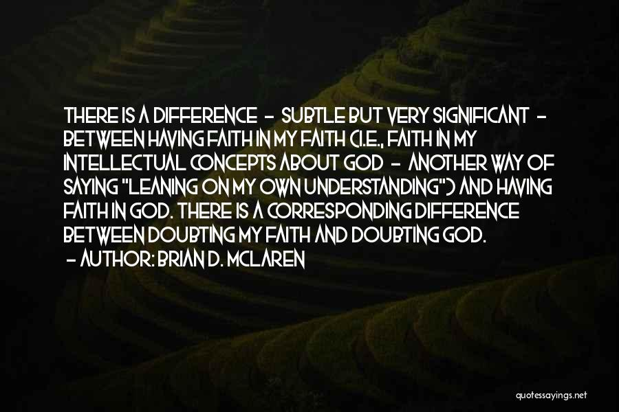 Doubting God Quotes By Brian D. McLaren