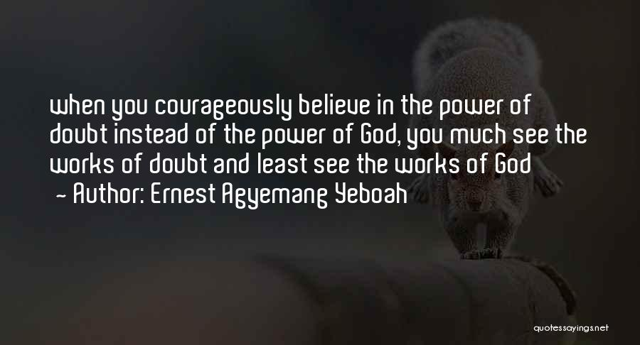 Doubting God Quotes By Ernest Agyemang Yeboah