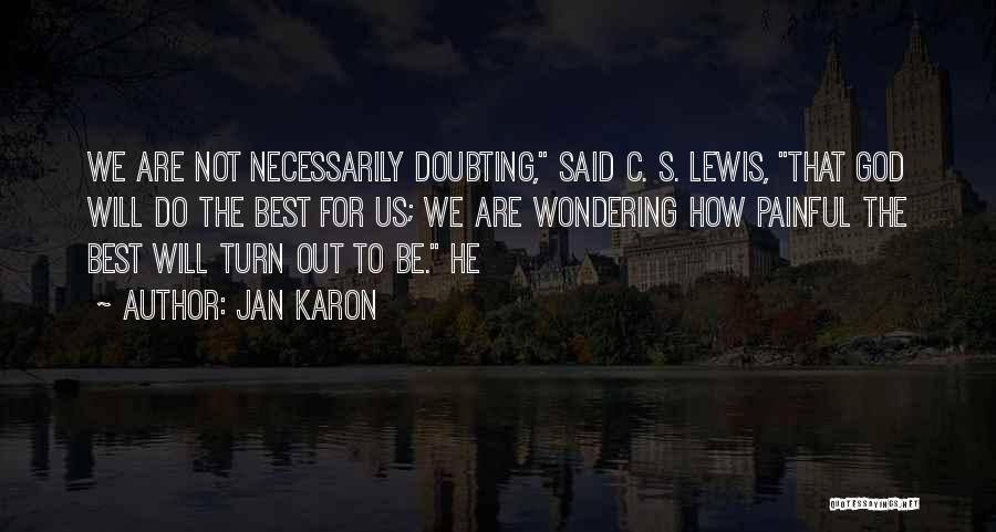 Doubting God Quotes By Jan Karon