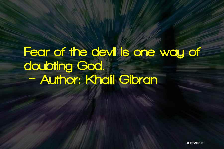 Doubting God Quotes By Khalil Gibran