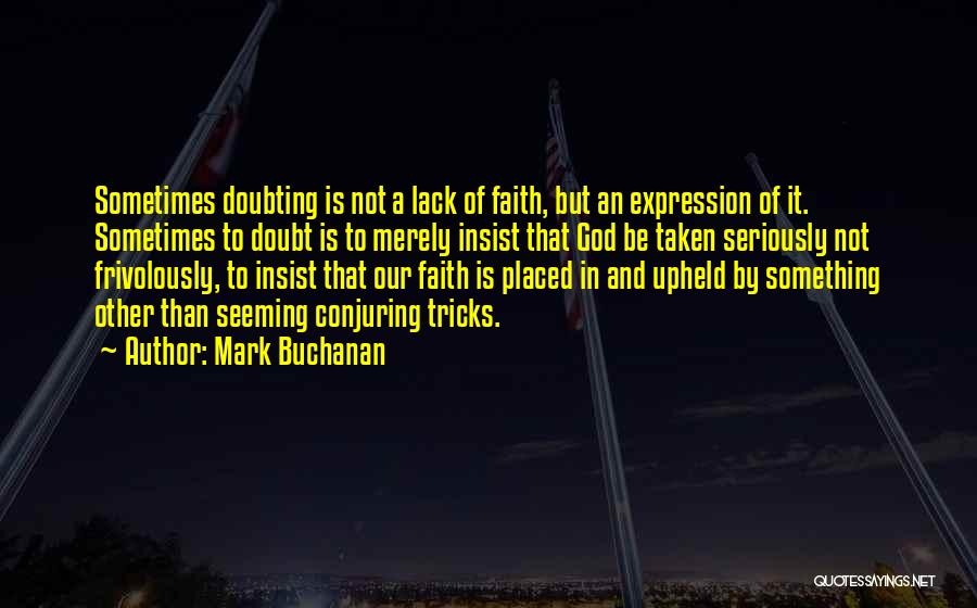 Doubting God Quotes By Mark Buchanan