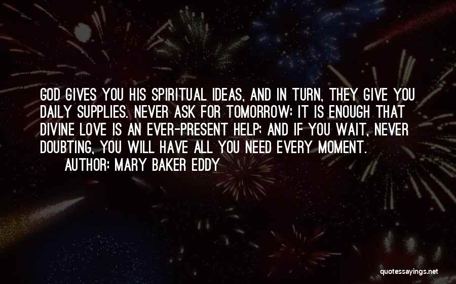 Doubting God Quotes By Mary Baker Eddy
