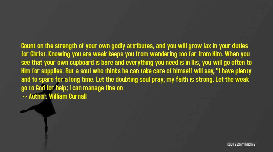 Doubting God Quotes By William Gurnall