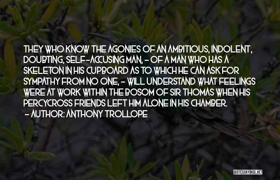 Doubting Thomas Quotes By Anthony Trollope
