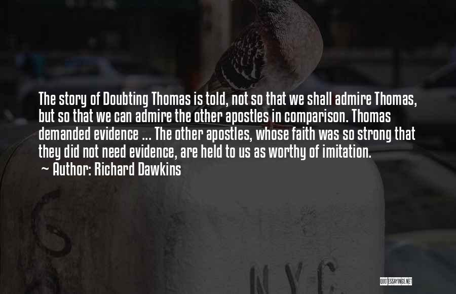 Doubting Thomas Quotes By Richard Dawkins