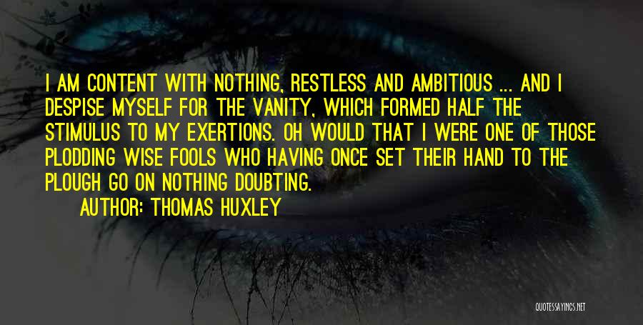Doubting Thomas Quotes By Thomas Huxley