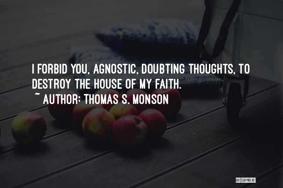 Doubting Thomas Quotes By Thomas S. Monson