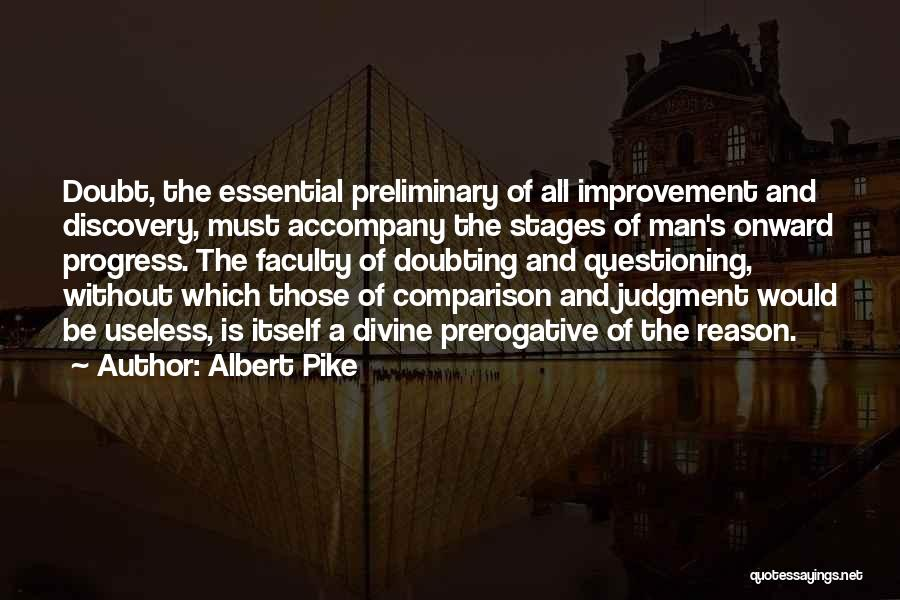 Doubting Us Quotes By Albert Pike