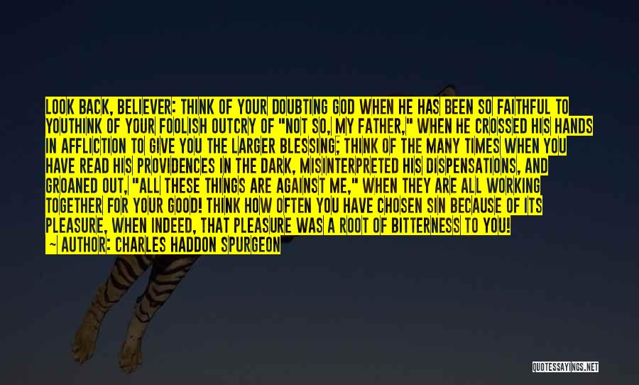 Doubting Us Quotes By Charles Haddon Spurgeon