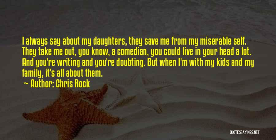 Doubting Us Quotes By Chris Rock