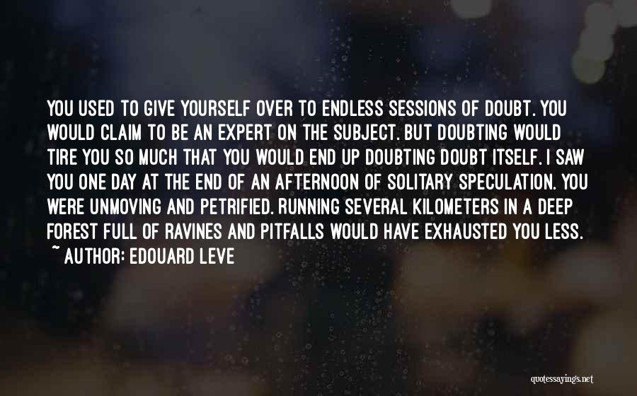 Doubting Us Quotes By Edouard Leve
