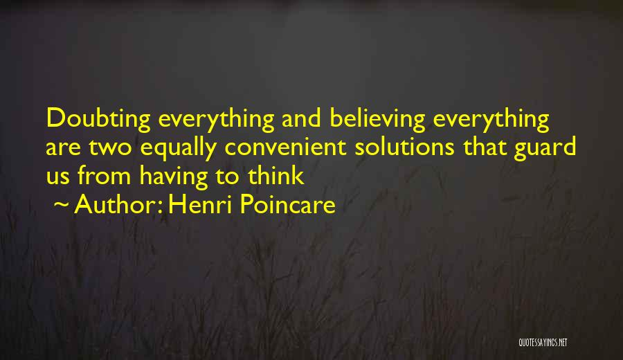 Doubting Us Quotes By Henri Poincare