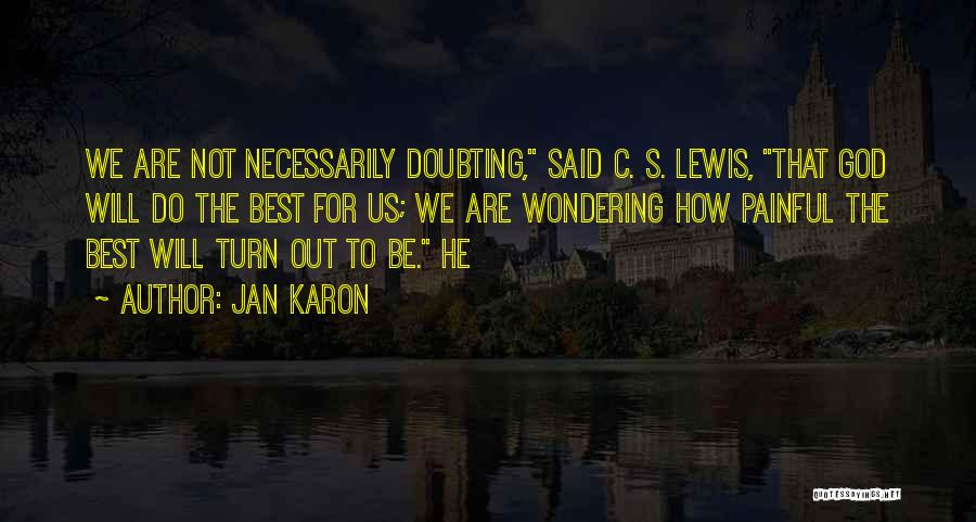 Doubting Us Quotes By Jan Karon