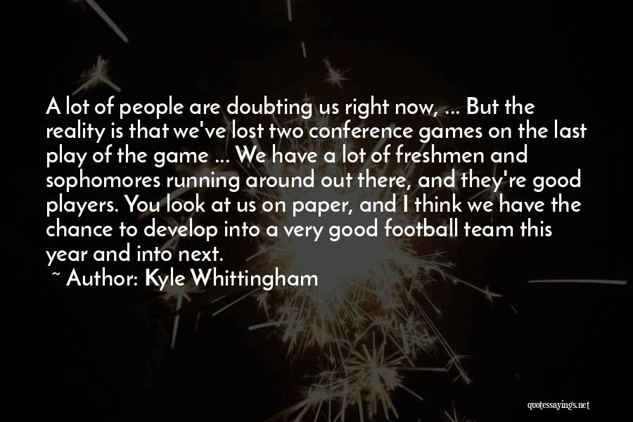 Doubting Us Quotes By Kyle Whittingham