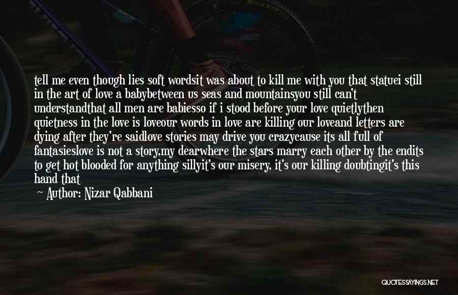 Doubting Us Quotes By Nizar Qabbani