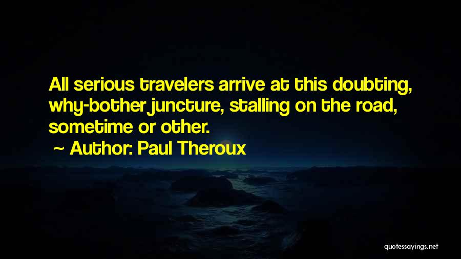 Doubting Us Quotes By Paul Theroux