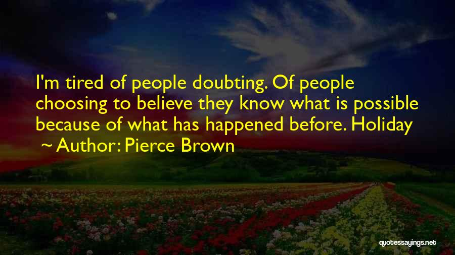 Doubting Us Quotes By Pierce Brown