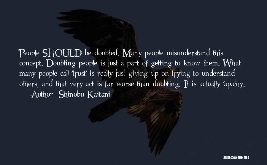 Doubting Us Quotes By Shinobu Kaitani