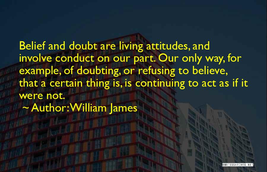 Doubting Us Quotes By William James
