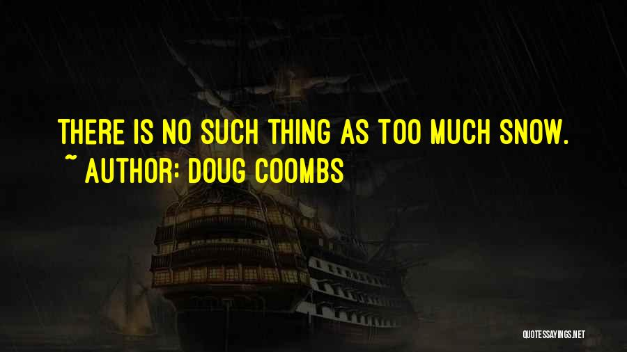 Doug Coombs Quotes 1455302