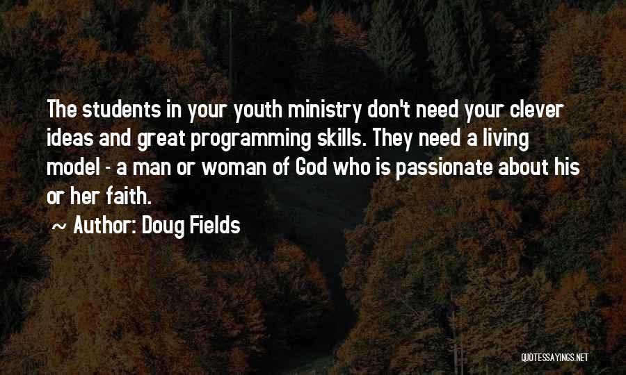 Doug Fields Quotes 1697203
