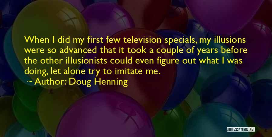 Doug Henning Quotes 128737