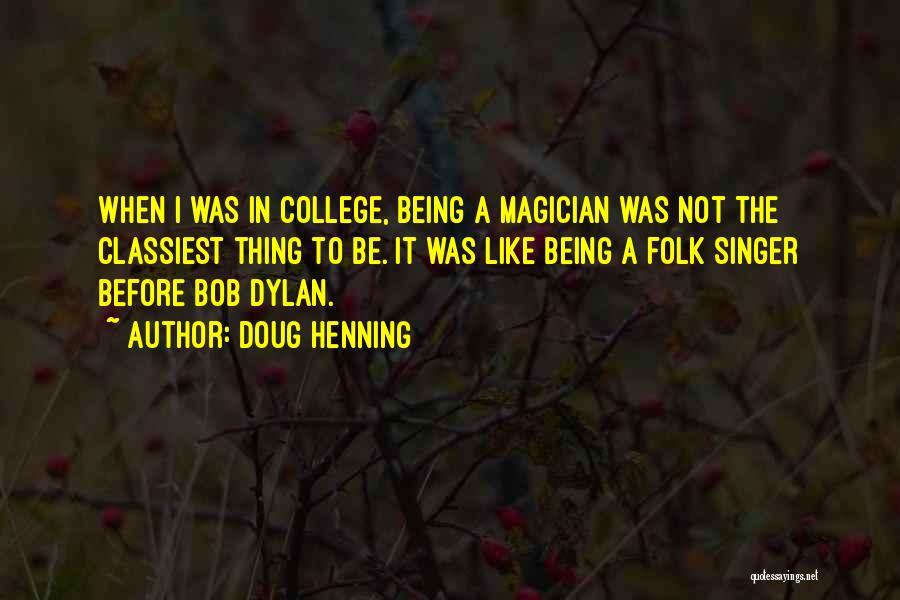 Doug Henning Quotes 780201