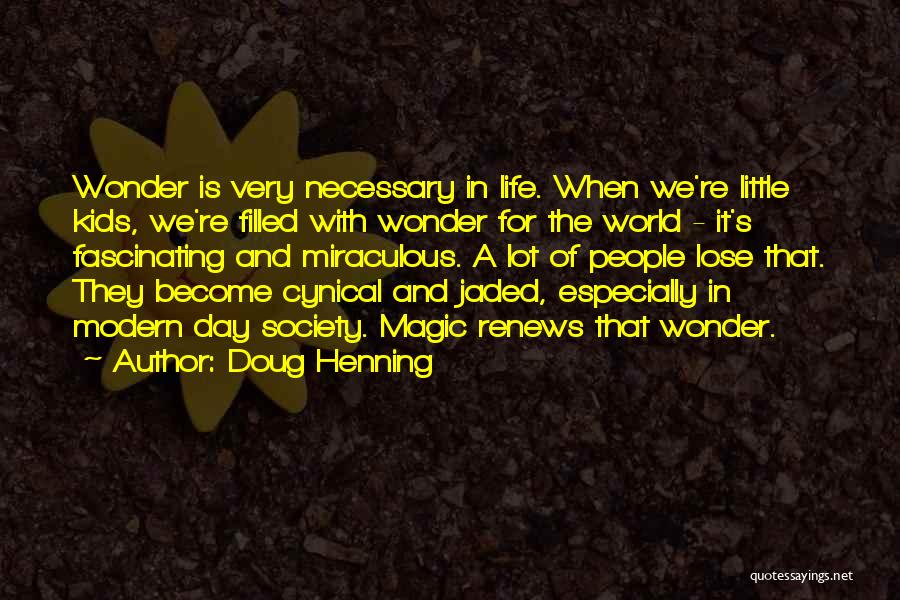 Doug Henning Quotes 933707