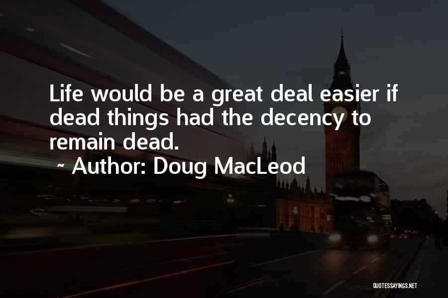 Doug MacLeod Quotes 1904818
