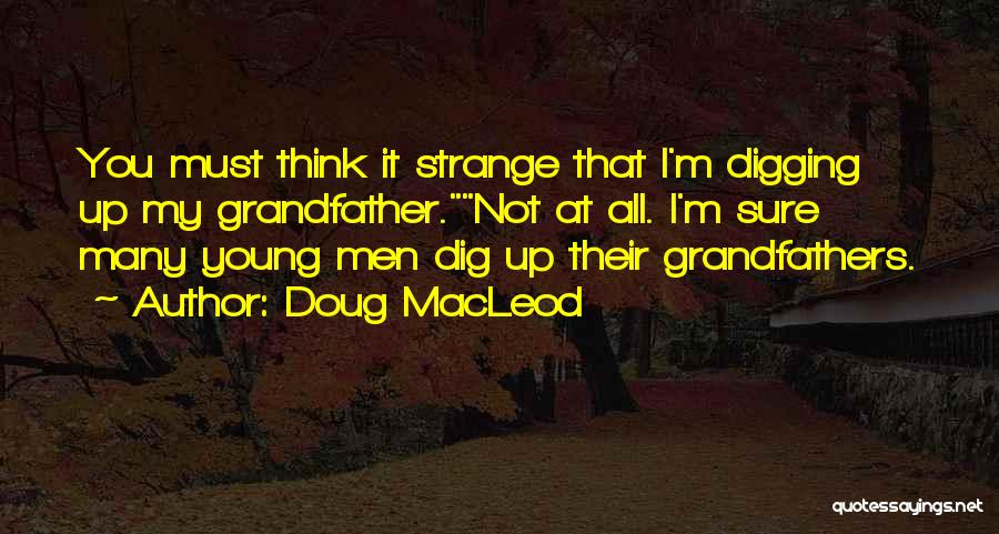 Doug MacLeod Quotes 481901