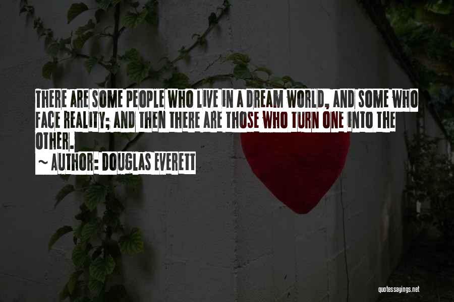 Douglas Everett Quotes 1308557