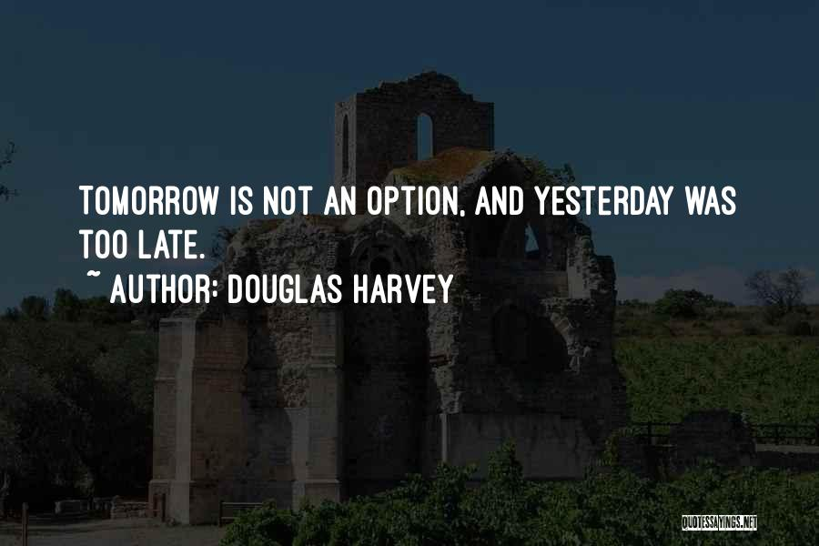 Douglas Harvey Quotes 1806420