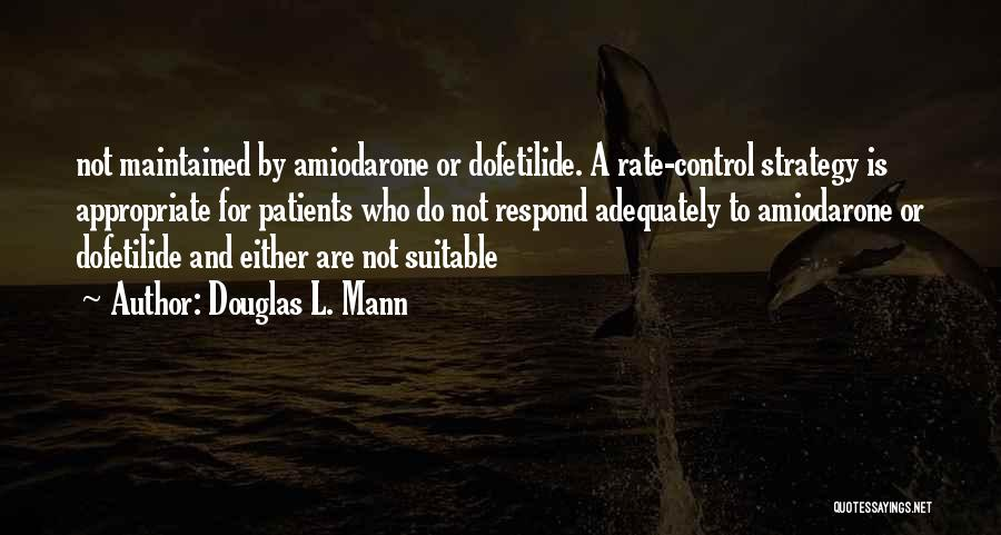 Douglas L. Mann Quotes 598879