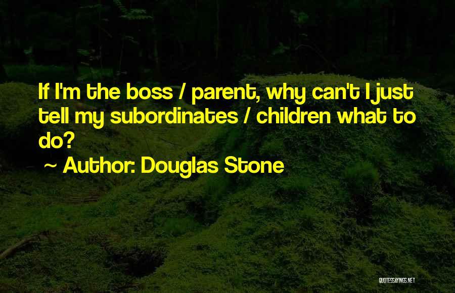 Douglas Stone Quotes 1073702