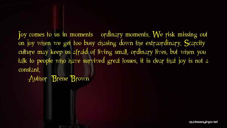 Down Moments Quotes By Brene Brown