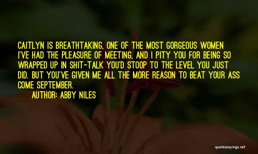 Down Talk Quotes By Abby Niles