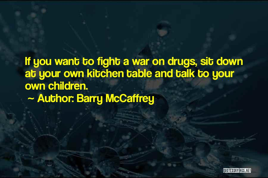 Down Talk Quotes By Barry McCaffrey